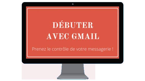 Débuter avec Gmail