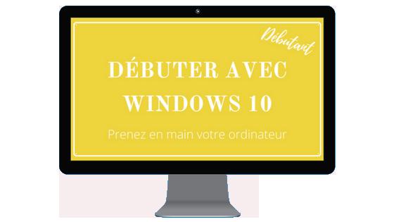 Débuter avec Windows 10