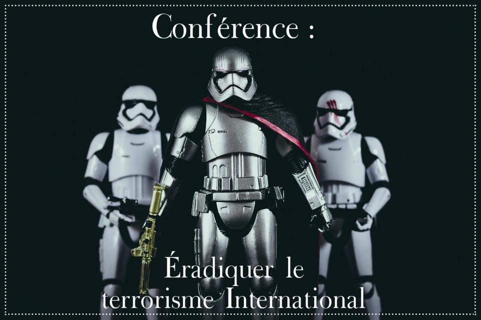 Conférence éradiquer le terrorisme international