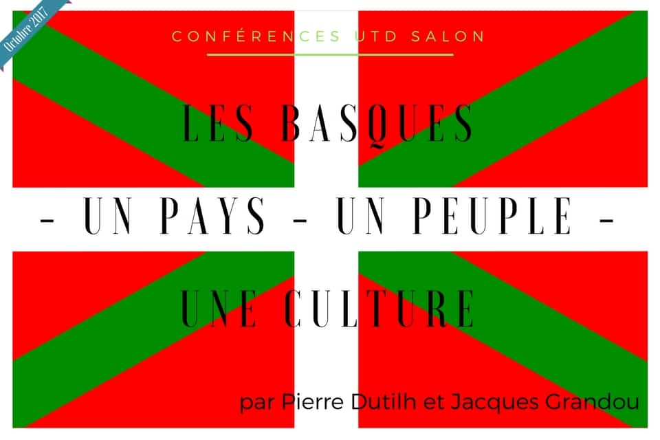 Conference octobre 2017 utd les basques un pays un peuple un culture