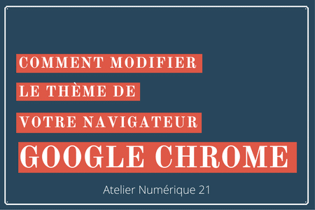 Modifier le theme google chrome